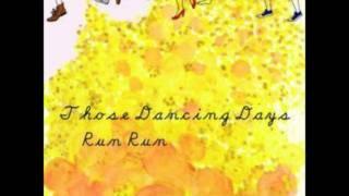 Those Dancing Days - Rur Run with Lyrics.