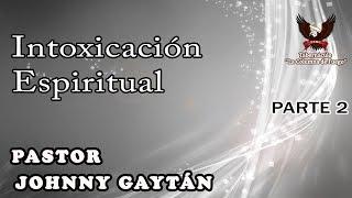 Intoxicación Espiritual - Parte 2 - Domingo  10.09.17