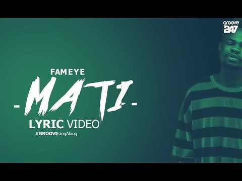 fameye-mati-(officiall)-lyrics-video