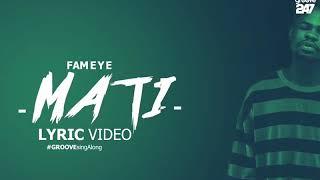 Fameye Mati (officiall) lyrics video