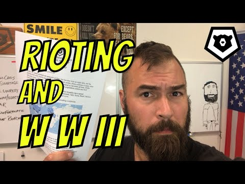 Rioting And WWIII - Special Report