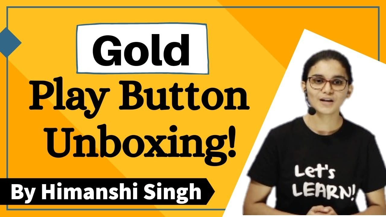 Gold Play Button Unboxing by Himanshi Singh | Let's LEARN