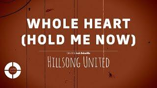 Whole Heart (Hold Me Now) - Hillsong UNITED  (4K ~ Lyric Video   Legendado em Português)