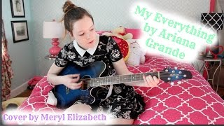 My Everything by Ariana Grande (Cover by Meryl Elizabeth)