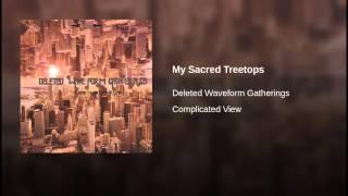 My Sacred Treetops