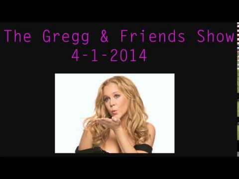 The Gregg & Friends Show 4 1 2014