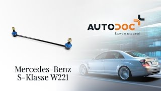 How to change a Front Anti Roll Bar Link MERCEDES-BENZ S W221 TUTORIAL | AUTODOC