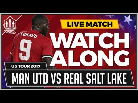 MANCHESTER UNITED VS REAL SALT LAKE | The UNITED STAND LIVE STREAM Watchalong