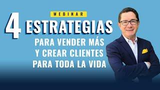 Webinar: 4 Estrategias para vender más y crear clientes para toda la vida