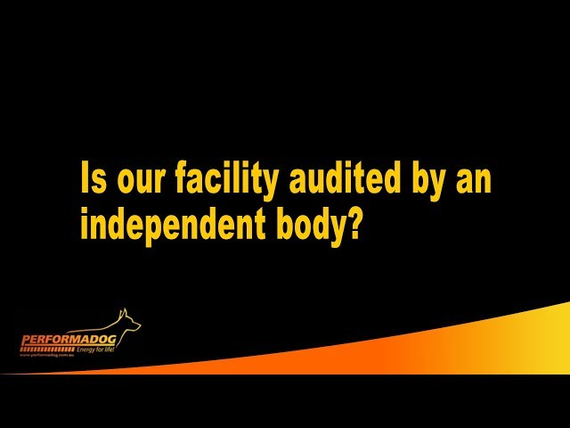 Is our facility audited by an independent body?