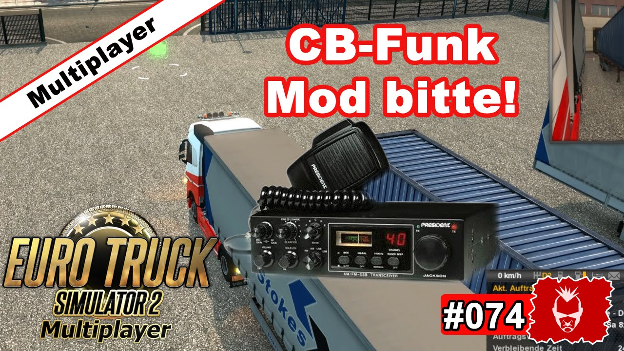 euro truck simulator 2 074 cb funk mod bitte ets2. Black Bedroom Furniture Sets. Home Design Ideas