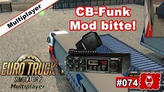 Euro Truck Simulator 2 #074 ✰ CB-Funk Mod bitte.. ✰ [ets2][Multiplayer]