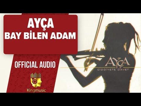 Ayça - Bay Bilen Adam - (Official Audio)