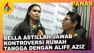 Bella Astillah jawab kontroversi rumah tangga dengan Aliff Aziz | Melodi (2019)