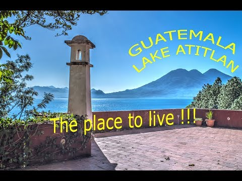 Lake Atitlan, GUATEMALA - Why is it the best place to live ?