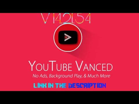 How to install YouTube Vanced 14 21 54 - YouTube