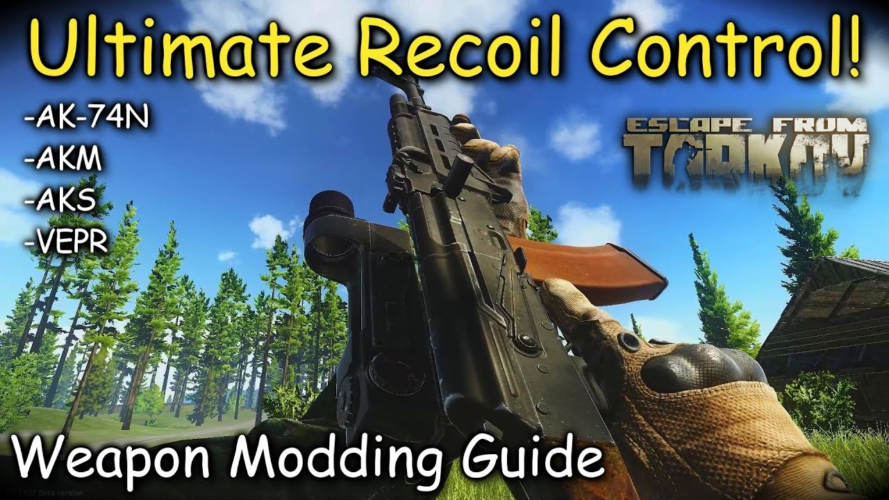 AK-74 Ultimate Recoil Control! Weapon Modding Guide Escape From Tarkov  (Outdated 0 7 Patch)