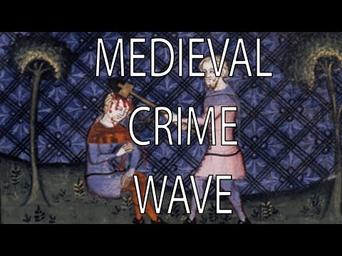 Medieval Crime Wave | Stuff That I Find Interesting
