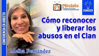 Cómo reconocer y liberar los abusos en el Clan, por Melba Fernández