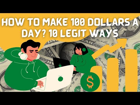 How to make 100 dollars a day? 10 Legit Ways