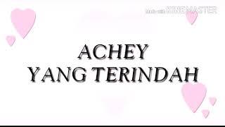 Download Achey - Yang Terindah [Lirik]