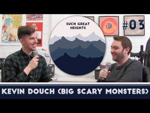 Music Podcast #03 - Kevin Douch (Big Scary Monsters) | Such Great Heights