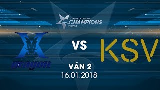 [16.01.2018] KSV vs KING-ZONE [LCK Xuân 2018][Ván 2]