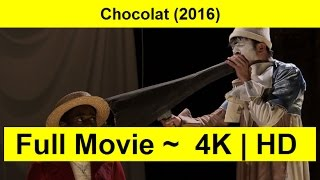 Chocolat Full Length'MovIE 2016