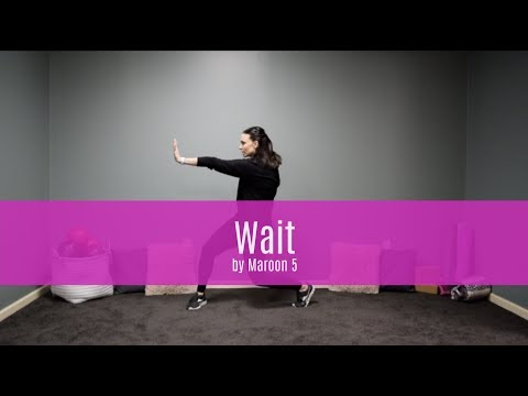 "Dance Fitness Workout -"" Wait"" By Maroon 5"