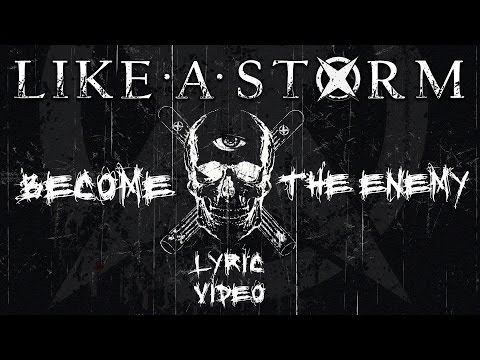 "LIKE A STORM - ""Become The Enemy"" (Official Lyric Video)"