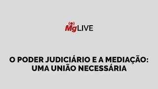 O Poder Judiciário e a Mediação: uma união necessária