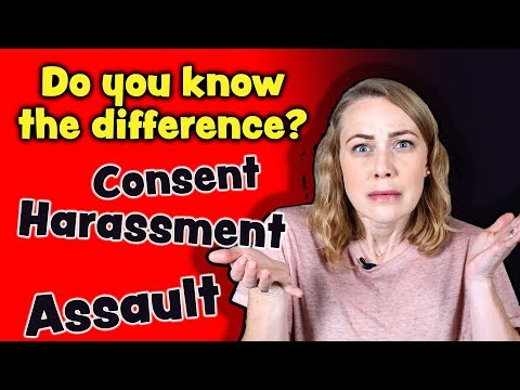 What is Consent, Assault & Harassment?   Kati Morton