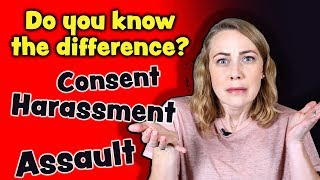 What is consent, assault & harassment? thumbnail