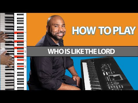 Learn How To Play Who Is Like The Lord - Israel Houghton