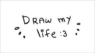 | Draw my life |  (´。• ᵕ •。`)