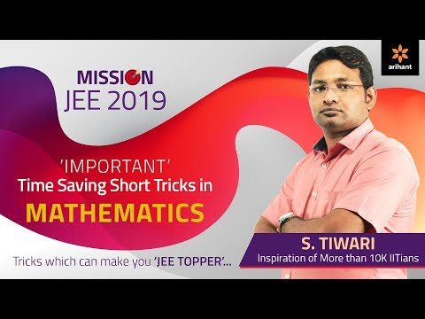 Important Time Saving Short Tricks in Mathematics for JEE Mains 2019