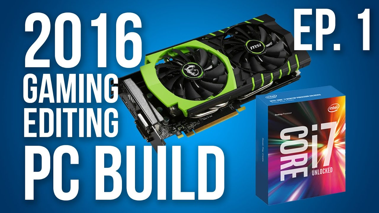 how to build a good gaming pc 2016