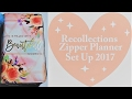 Recollections Zipper Planner set up 2017