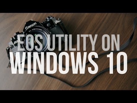 How To : Install Canon EOS Utility on Windows 10 without CD