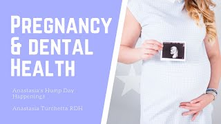 Pregnancy & Dental Health