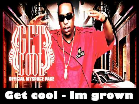 Get Cool - Im Grown
