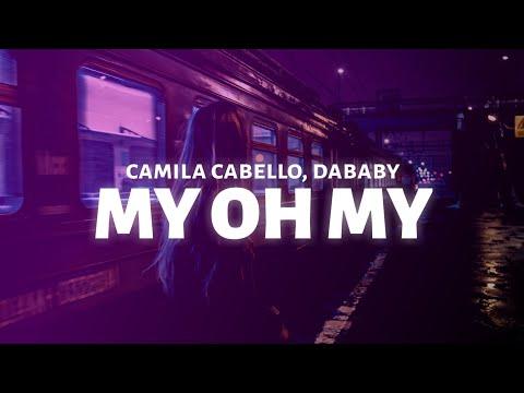 Camila Cabello – My Oh My (Lyrics) feat. DaBaby