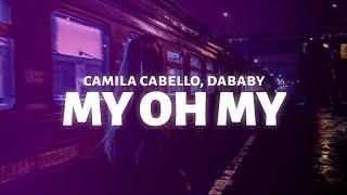 Download video Camila Cabello - My Oh My (Lyrics) feat. DaBaby