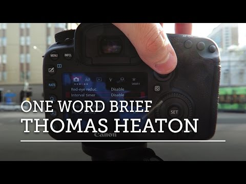 THOMAS HEATON — ONE WORD PHOTOGRAPHY BRIEF