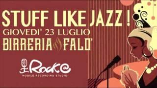 Rock@ Mobile Studio presenta: Stuff Like Jazz - Blue Monk Multitrack Live Recording @ Birreria Falò - 23/07/2015 www.facebook.com/rockatmobilestudio ...
