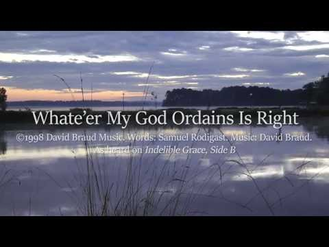 Whate're My God Ordains is Right   Indelible...