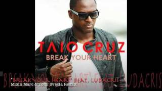Taio Cruz - Break Your Heart (feat. Ludacris) [Mixin Marc & Tony Svejda Remix]