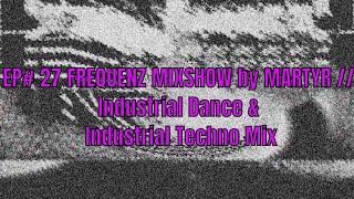 FREQUENZ MIXSHOW 27 with DJ NEKROTIQUE // Industrial Dance & Industrial Techno // 2019