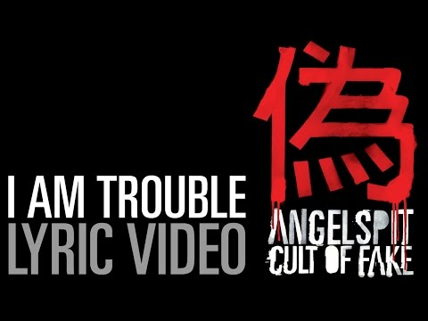 Angelspit's I AM TROUBLE Lyric Video