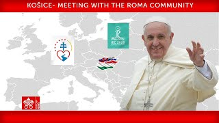14 September 2021, Košice – Meeting with the Roma Community , Pope Francis